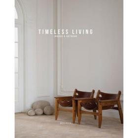 Timeless Living: Indoor & Outdoor 英文原版 永恒的生活:室内和室外-