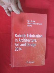 Robotic Fabrication in Architecture, Art a...     (小16开,硬精装) 【详见图】,全新未开封