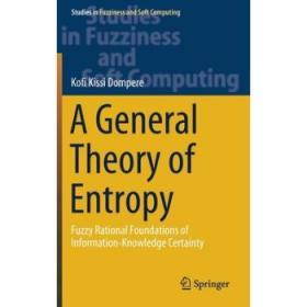 A General Theory of Entropy: Fuzzy Rational Foundations of Information-Knowledge Certainty