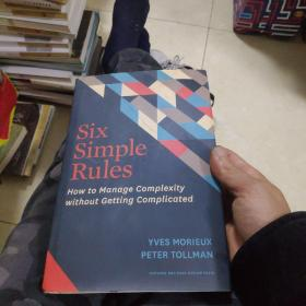 Six Simple Rules:How to Manage Complexity without Getting Complicated