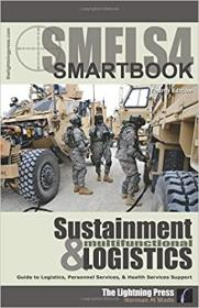 SMFLS4: Sustainment & Multifunctional Logistics SMARTbook, 4th Ed. by Norman M. Wade