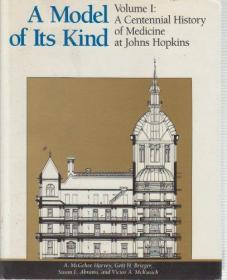 A Model of Its Kind : Volume1 - A Centennial History of Medicine at Johns Hopkins (Model of Its Kind)