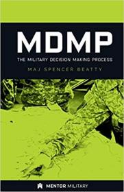 MDMP: The Military Decision Making Proces