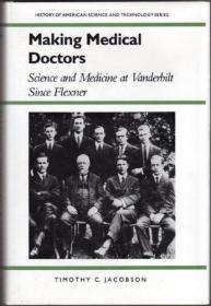 MAKING MEDICAL DOCTORS Science And Medicine At Vanderbilt University Since Flexner