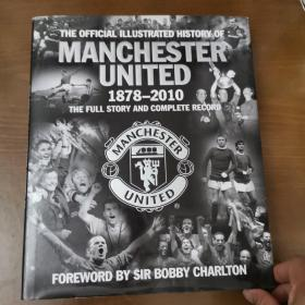The Official Illustrated History of Manchester United 1878-2010: The Full Story and Complete Record 官方曼联插图历史1878-2010:全部故事及完整记录  9781847379108