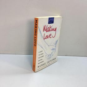 英文原版   : Michael Castleman :Making Love: A Guide to Sexual Fulfilment for Men-and Women  指南性满足 男性的女性