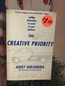 The Creatve Priority : Putting Innovation to Work in Your Business(全英文)