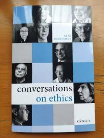 Conversations on Ethics Alex Voorhoeve Harry Frankfurt T. M. Scanlon Peter Singer David Velleman Bernard Williams Allan Gibbard 道德哲学十一讲 世界一流伦理学家说三大道德困惑