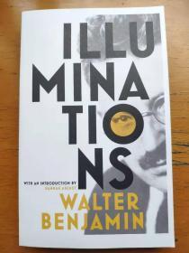 Illuminations Walter Benjamin Essays and Reflections 启迪 本雅明/班雅明