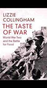 Taste of War: World War II and the Battle for Food