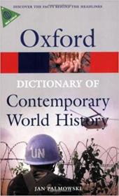 Dictionary of Contemporary World History: From 1900 to the Present Day (Oxford Paperback Reference)