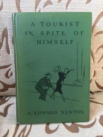 A tourist in spite of himself by A.Edward Newton -- 爱德华 纽顿《糊涂旅行家》1930年老版书