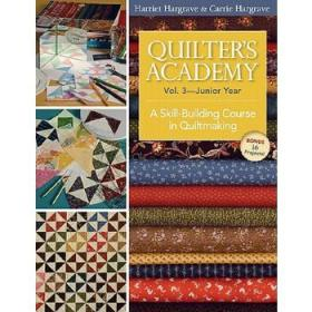 Quilter'sAcademy,Volume3:JuniorYear:ASkill-BuildingCourseinQuiltmaking
