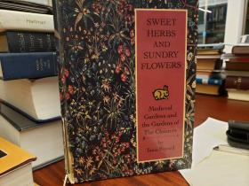 Sweet Herbs and Sundry Flowers : Medieval Gardens and the Gardens of the Cloisters