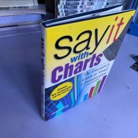 Say It With Charts:The Executive's Guide to Visual Communication