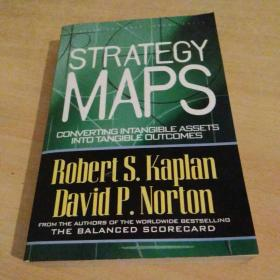 Strategy Maps:Converting Intangible Assets into Tangible Outcomes