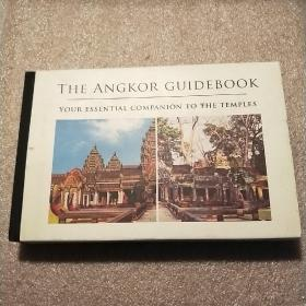 THE ANGKOR GUIDEBOOK YOYR ESSENTIAL COMPANION TO THE TEMPLES