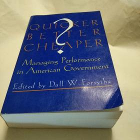 QUICKER  BETTER  CHEAPER:Managing  performance  in  American  Government