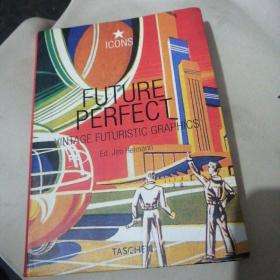 Future Perfect:Vintage Futuristic Graphics