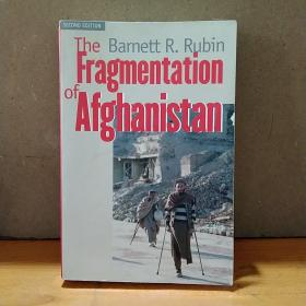 The Fragmentation Of Afghanistan: State Formation And Collapse In The International System Second E 英文原版