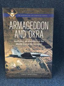 ARMAGEDDON AND OKRA—Australias air operations in the Middle East a century apart(世界末日之善恶对决的战场—澳大利亚在中东相隔一个世纪的空中行动)