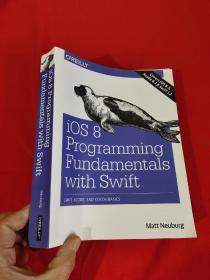 iOS 8 Programming Fundamentals with Swift:...    (16开)   【详见图】