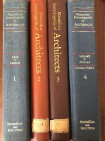 macmillan encyclopedia of architects。建筑师百科全书。全套四册。vol1和vol4是原版。vol2和vol3是影印版。每册600页