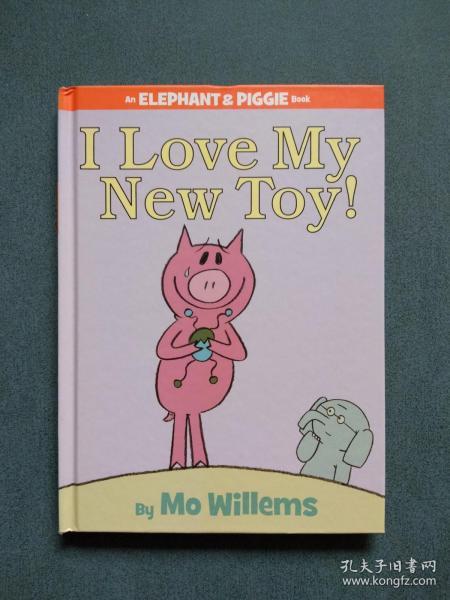 I Love My New Toy!:I Love My New Toy! 小象小猪系列:我爱我的新玩具 ISBN9781423109617