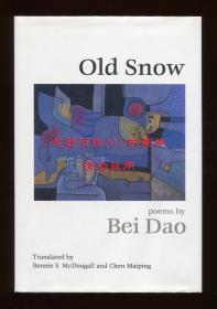【签名本】北岛《旧雪》(Old Snow),北岛诗歌英文译本,杜博妮翻译,1991年初版精装,北岛签赠