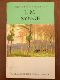 The Complete Works J. M. Synge (Wordsworth Poetry Library)