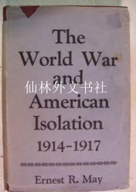 【包邮】The World War and American Isolation 1914-1917