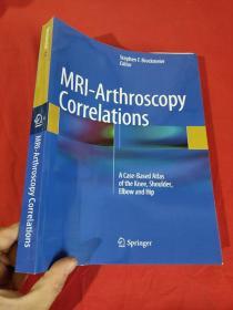 MRI-Arthroscopy Correlations A Case-Based Atlas of the Knee, ...    (大16开)     【详见图】