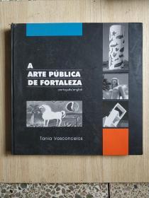 A ARTE PUBLICA DE FORTALEZA(外文原版雕塑类的画册)