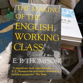 The Making of the English Working Class (Penguin History)