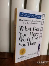 What Got You Here Won't Get You There: How Successful People Become Even More Successful,管理中的魔鬼细节英文版,今天不比以往英文版,无笔记无划线,包邮。
