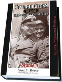 German Cross In Gold, Vol. 4 - Holders Of The Ss And Police