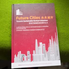 Future Cities 未来城市 Towards Sustainable Vertical Urbanism 迈向可持续的垂直城市主义(附光盘)