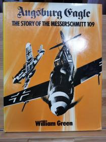 Augsburg Eagle:The Story  of the  Messerschmidt Bf 109