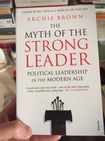 The Myth of the Strong Leader: Political Leadership in the Modern Age 强势领导人的迷思:现时代的政治领袖