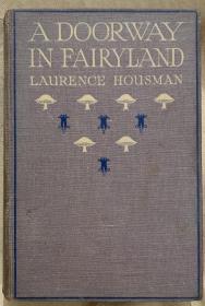 作者劳伦斯·豪斯曼(Laurence Housman)自配插图,15幅整页插图版,Lawrance Housman、Clemence Housman姐弟合作的精品,A doorway in fairyland
