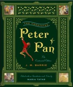 【该本近期不能发货,别付款,可联系确定发货时间】The Annotated Peter Pan 彼得潘诺顿详注版 Norton Annotated Books 诺顿详注版 诺顿详注丛书 超大开本 超详注释 超多精美插图 诺顿出品必是精品