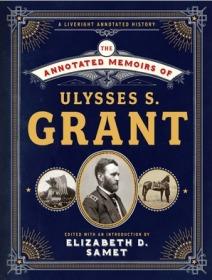 【该本近期不能发货,别付款,可联系确定发货时间】The Annotated Memoirs of Ulysses S. Grant 格兰特回忆录诺顿详注版 Norton Annotated Books 诺顿详注版 诺顿详注丛书 超大开本 超详注释 超多精美插图 诺顿出品必是精品
