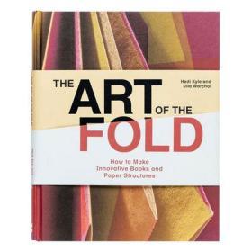 The Art of the Fold 折叠的艺术:如何制作创意书籍及纸质构造物 手工制作折纸 英文原版图书