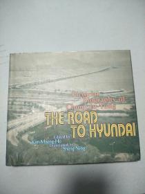 Pictorial Biography of Chung Ju-Yung :The Road to Hyundai(英文原版,郑州永图传:韩国现代之路)原版内页干净