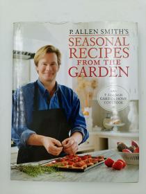 P. Allen Smith's Seasonal Recipes from the Garden: A Garden Home Cookbook