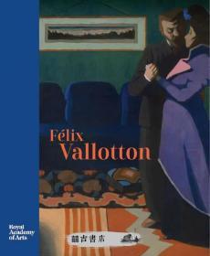 菲利克斯·瓦洛东 Felix Vallotton: Painter of Disquiet