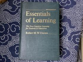 Essentials of Learning The New Cognitive Learning for Students of Education 教育学生新认知学习的学习要领 第5版(英文原版书,精装。Robert M.W.Travers 著)