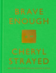 Brave Enough勇敢前行,《走出荒野》作者谢丽尔·斯特雷德作品,英文原版