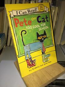 Pete the Cat: Too Cool for School 皮特猫:太酷不想上学 英文原版