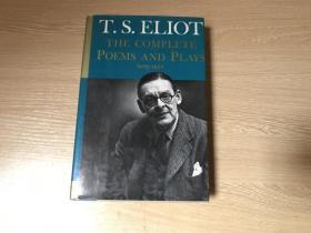 (私藏)T.S.Eliot:The Complete Poems and Plays 1909-1950    艾略特诗歌戏剧集,荒原、普鲁弗洛克的情歌、空心人、四个四重奏、大教堂中的谋杀、鸡尾酒会 等等,精装